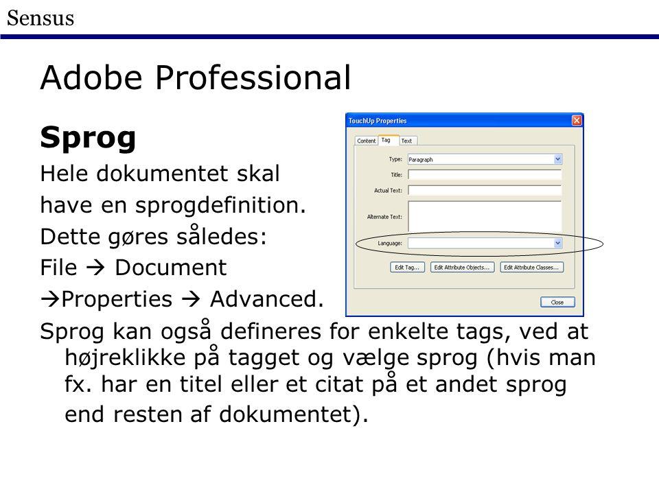 Sensus Adobe Professional Sprog Hele dokumentet skal have en sprogdefinition.