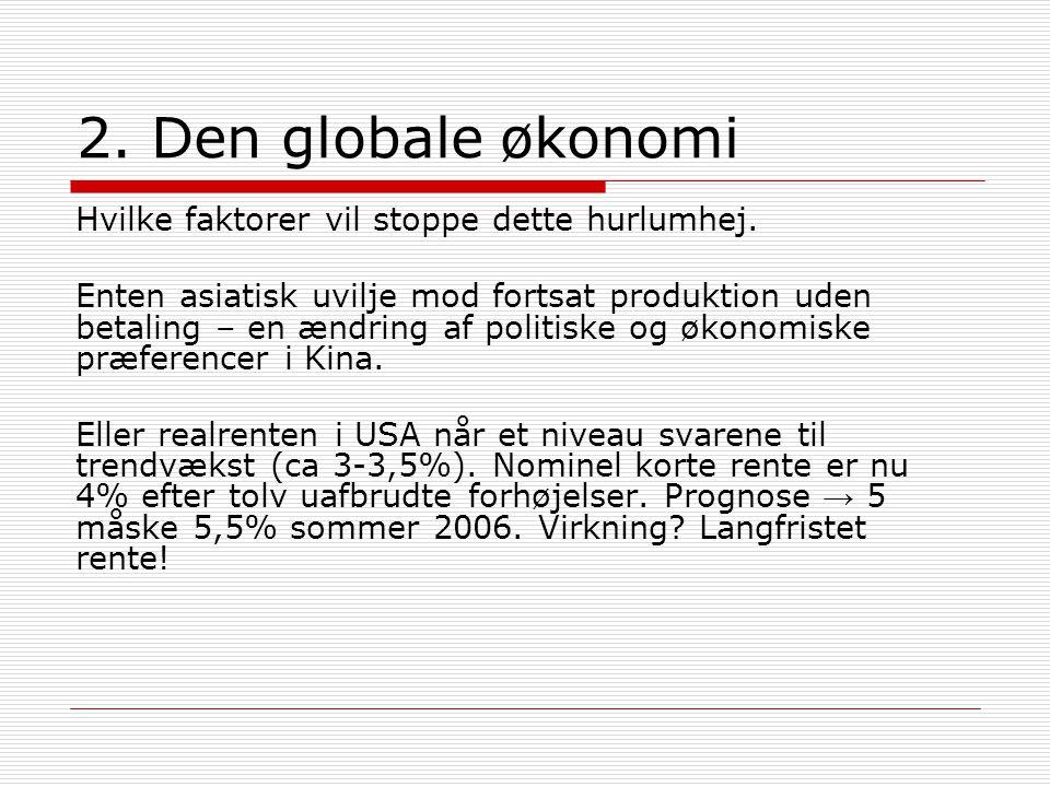2. Den globale økonomi Hvilke faktorer vil stoppe dette hurlumhej.