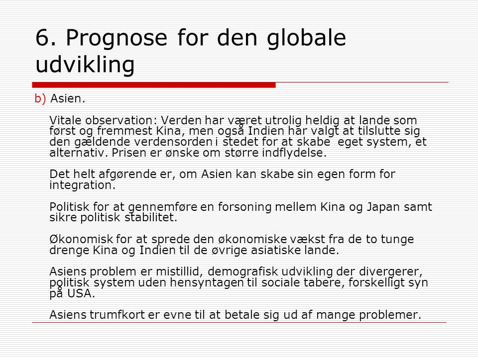6. Prognose for den globale udvikling b) Asien.