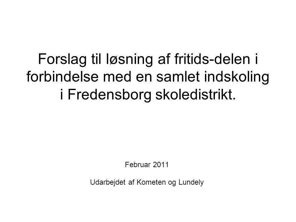 Forslag til løsning af fritids-delen i forbindelse med en samlet indskoling i Fredensborg skoledistrikt.