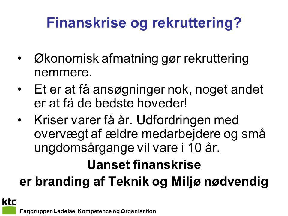 Faggruppen Ledelse, Kompetence og Organisation Finanskrise og rekruttering.