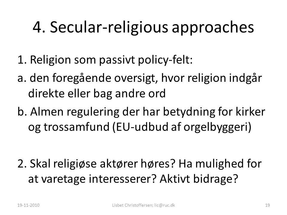 4. Secular-religious approaches 1. Religion som passivt policy-felt: a.