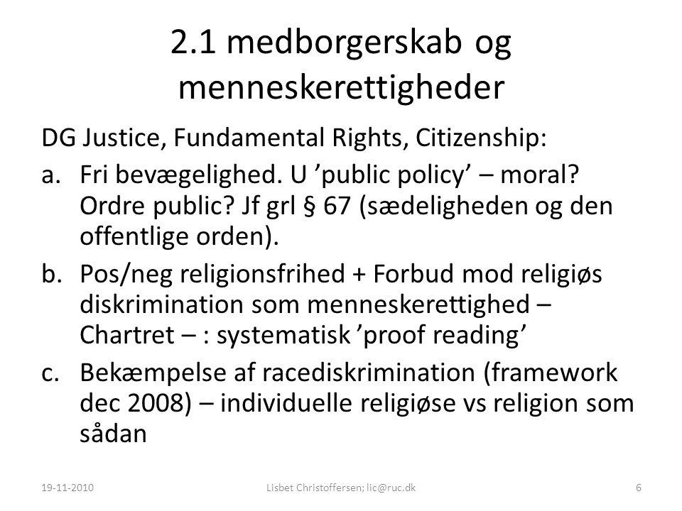 2.1 medborgerskab og menneskerettigheder DG Justice, Fundamental Rights, Citizenship: a.Fri bevægelighed.