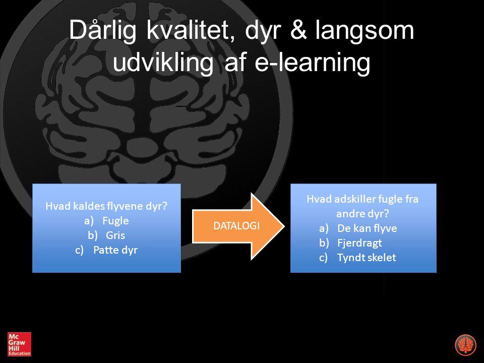 Dårlig kvalitet, dyr & langsom udvikling af e-learning Hvad kaldes flyvene dyr.