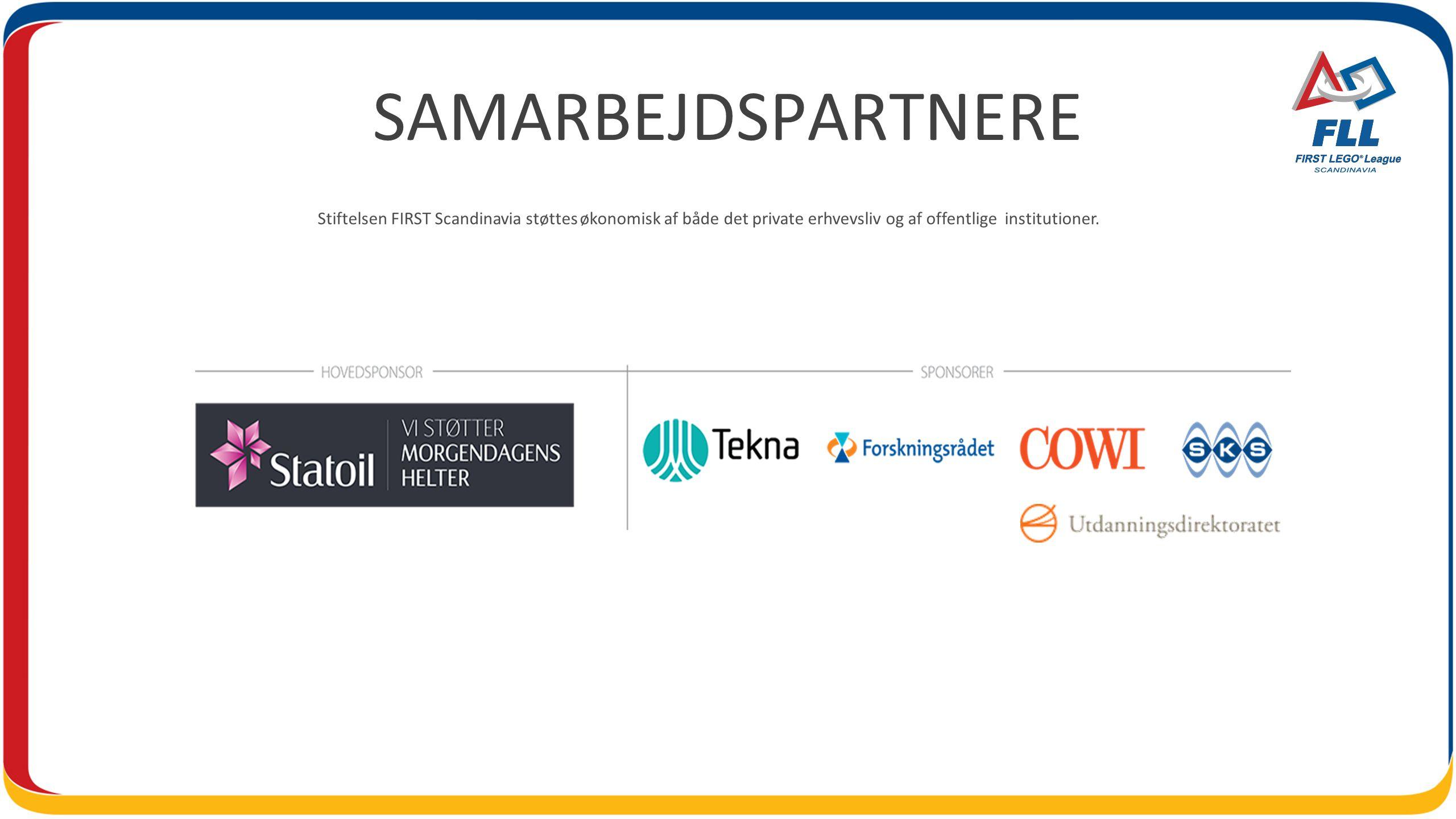 SAMARBEJDSPARTNERE Stiftelsen FIRST Scandinavia støttes økonomisk af både det private erhvevsliv og af offentlige institutioner.