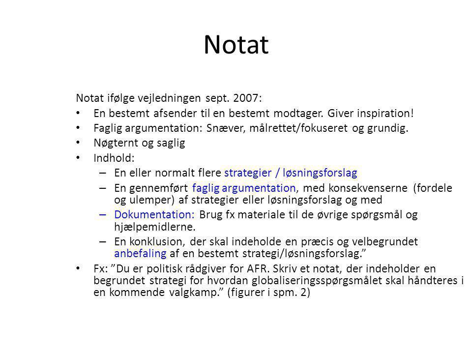 Notat Notat ifølge vejledningen sept. 2007: En bestemt afsender til en bestemt modtager.