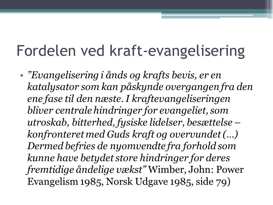 Fordelen ved kraft-evangelisering Evangelisering i ånds og krafts bevis, er en katalysator som kan påskynde overgangen fra den ene fase til den næste.