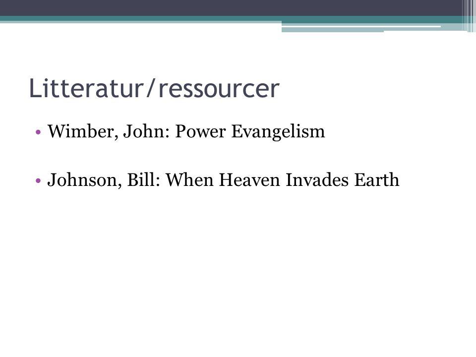 Litteratur/ressourcer Wimber, John: Power Evangelism Johnson, Bill: When Heaven Invades Earth