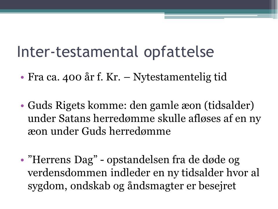 Inter-testamental opfattelse Fra ca. 400 år f. Kr.