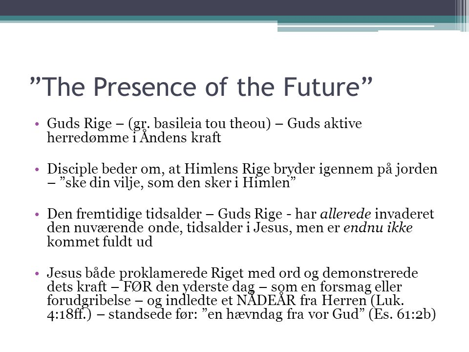 The Presence of the Future Guds Rige – (gr.