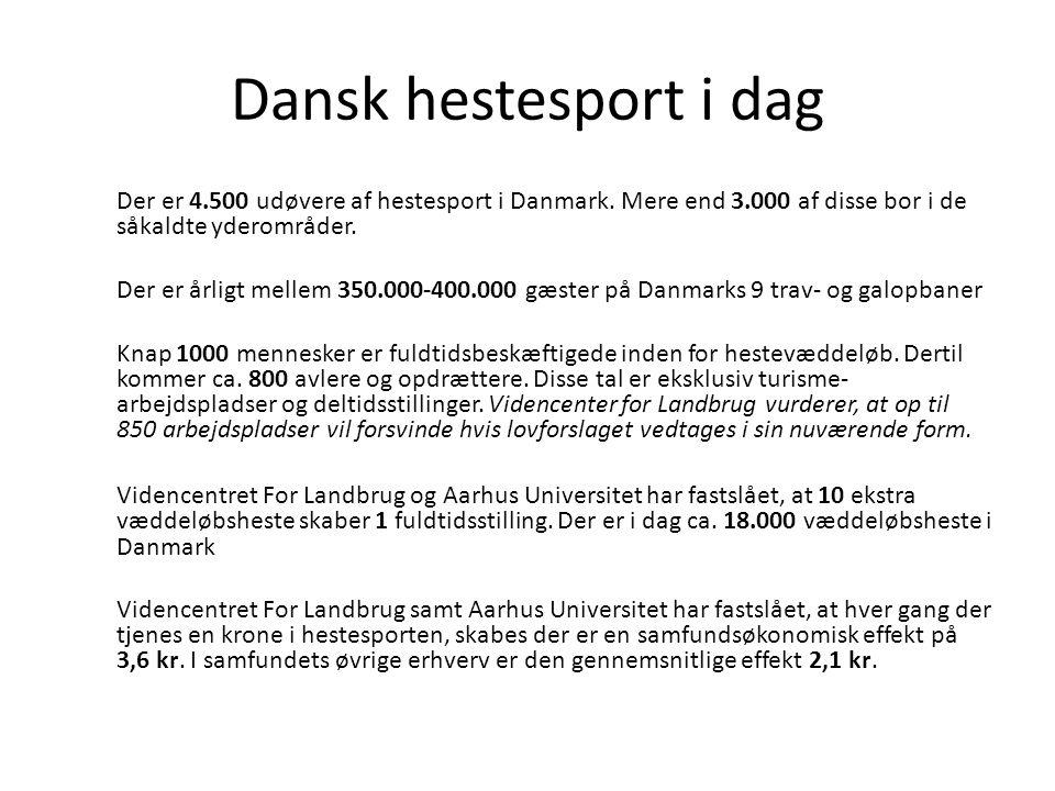 Dansk hestesport i dag Der er 4.500 udøvere af hestesport i Danmark.