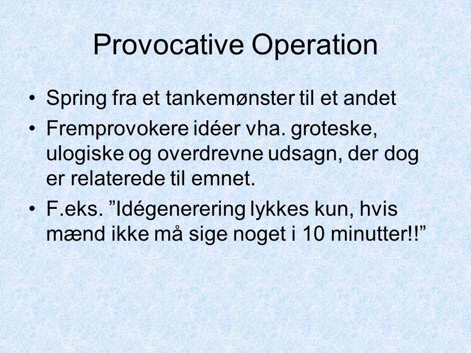 Provocative Operation Spring fra et tankemønster til et andet Fremprovokere idéer vha.