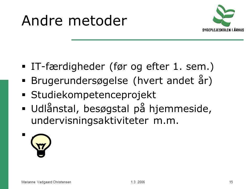 1.3. 2006Marianne Vadgaard Christensen15 Andre metoder  IT-færdigheder (før og efter 1.
