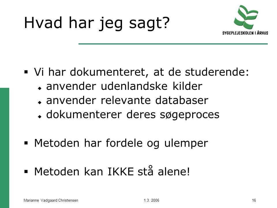 1.3. 2006Marianne Vadgaard Christensen16 Hvad har jeg sagt.