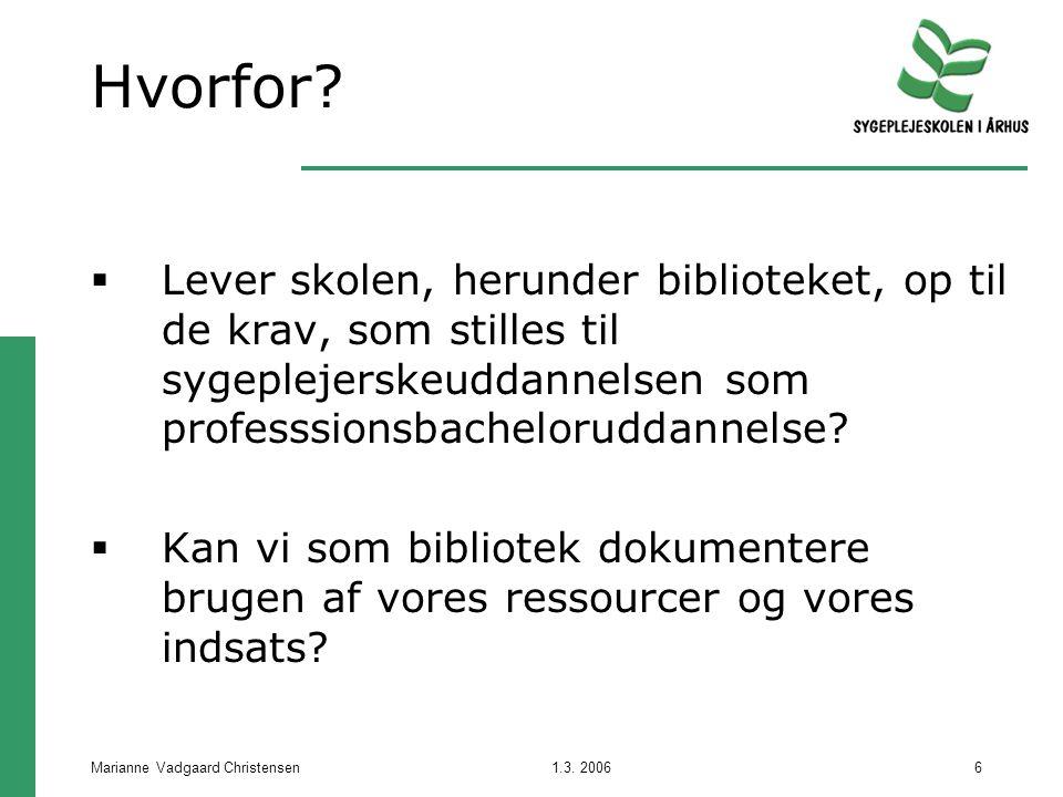 1.3. 2006Marianne Vadgaard Christensen6 Hvorfor.