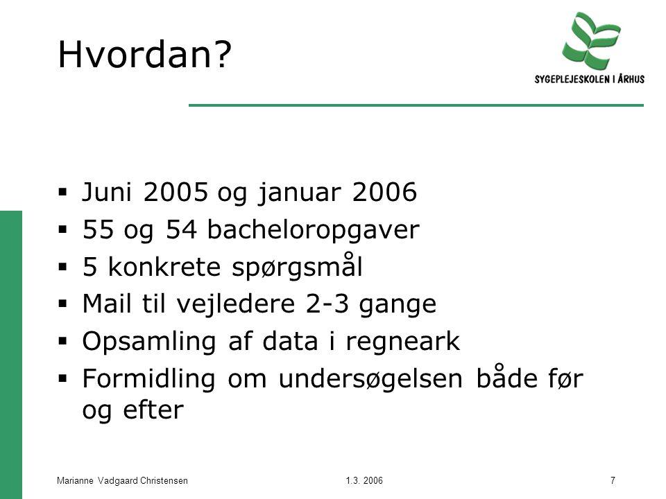 1.3. 2006Marianne Vadgaard Christensen7 Hvordan.