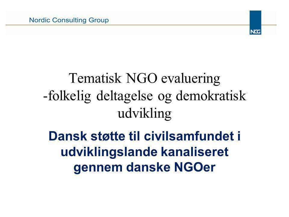 Tematisk NGO evaluering -folkelig deltagelse og demokratisk udvikling Dansk støtte til civilsamfundet i udviklingslande kanaliseret gennem danske NGOer