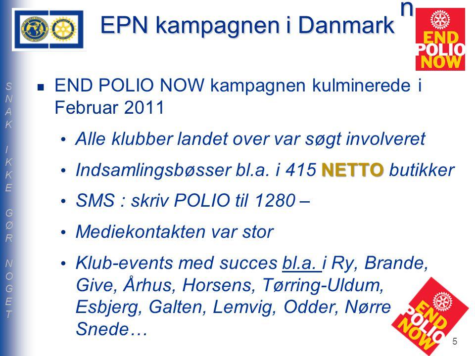 EPN kampagnen i Danmark END POLIO NOW kampagnen kulminerede i Februar 2011 Alle klubber landet over var søgt involveret NETTO Indsamlingsbøsser bl.a.