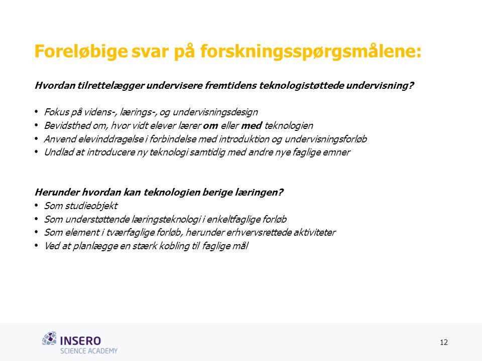 Tekstslide med bullets Brug 'Forøge/Formindske indryk'-knappen for at skifte mellem de forskellige niveauer Foreløbige svar på forskningsspørgsmålene: Hvordan tilrettelægger undervisere fremtidens teknologistøttede undervisning.