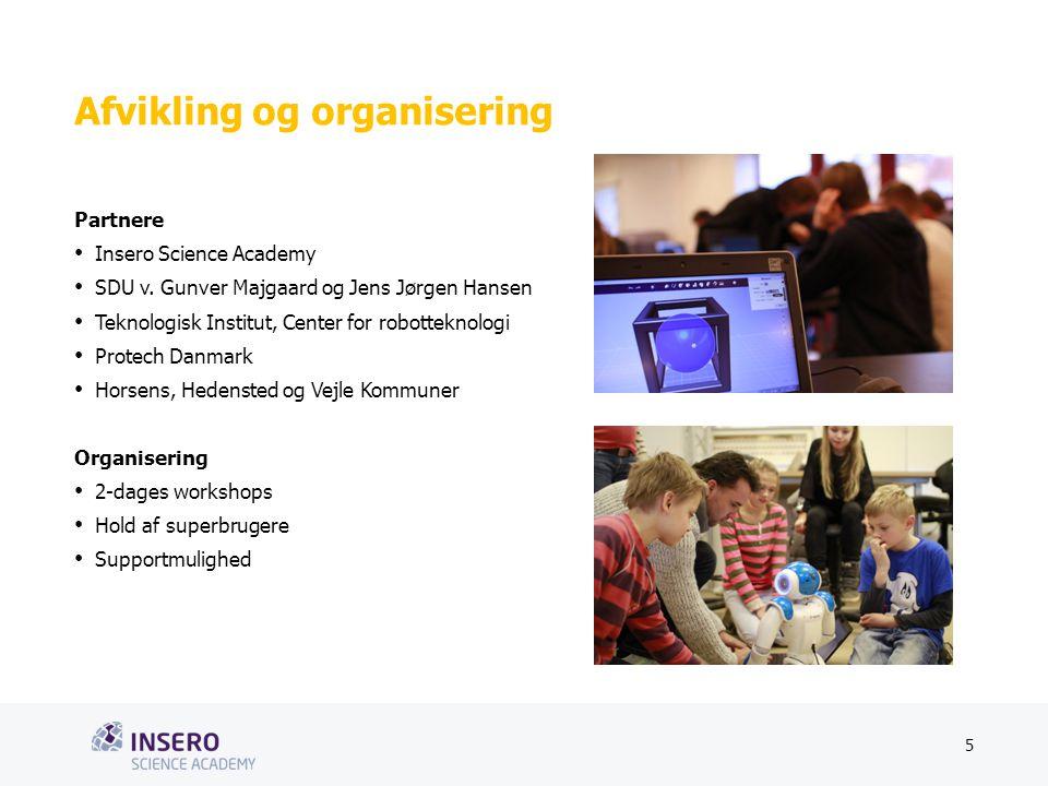 Tekstslide med bullets Brug 'Forøge/Formindske indryk'-knappen for at skifte mellem de forskellige niveauer Afvikling og organisering Partnere Insero Science Academy SDU v.