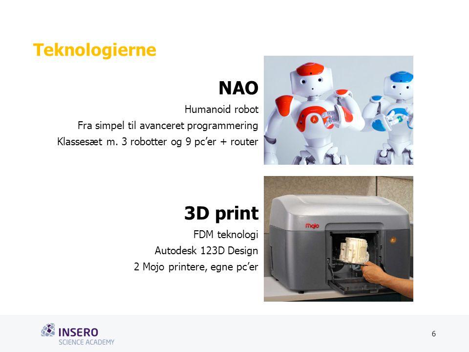 Tekstslide med bullets Brug 'Forøge/Formindske indryk'-knappen for at skifte mellem de forskellige niveauer Teknologierne NAO Humanoid robot Fra simpel til avanceret programmering Klassesæt m.