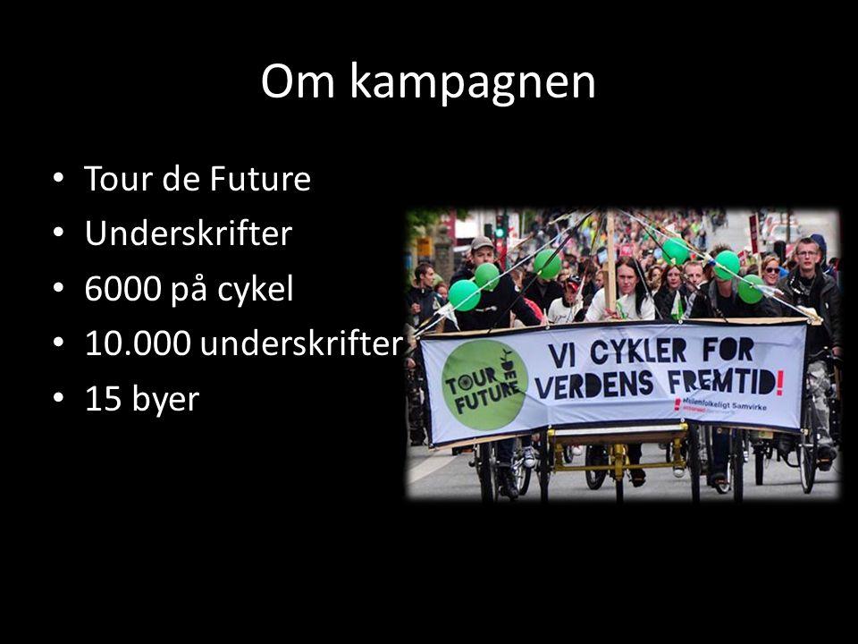 Om kampagnen Tour de Future Underskrifter 6000 på cykel 10.000 underskrifter 15 byer