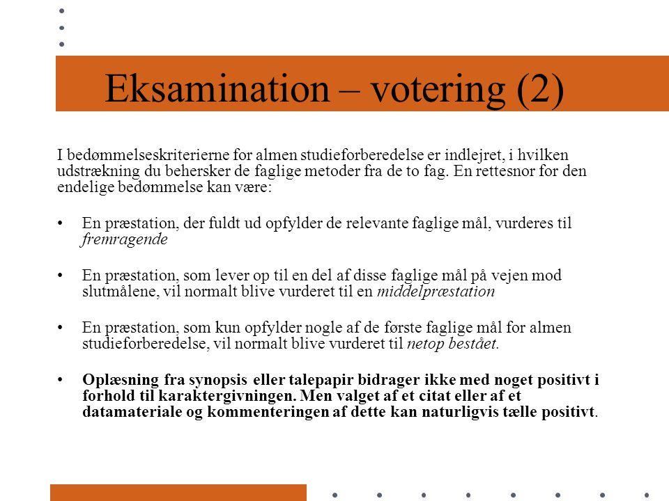 Eksamination – votering (2) I bedømmelseskriterierne for almen studieforberedelse er indlejret, i hvilken udstrækning du behersker de faglige metoder fra de to fag.