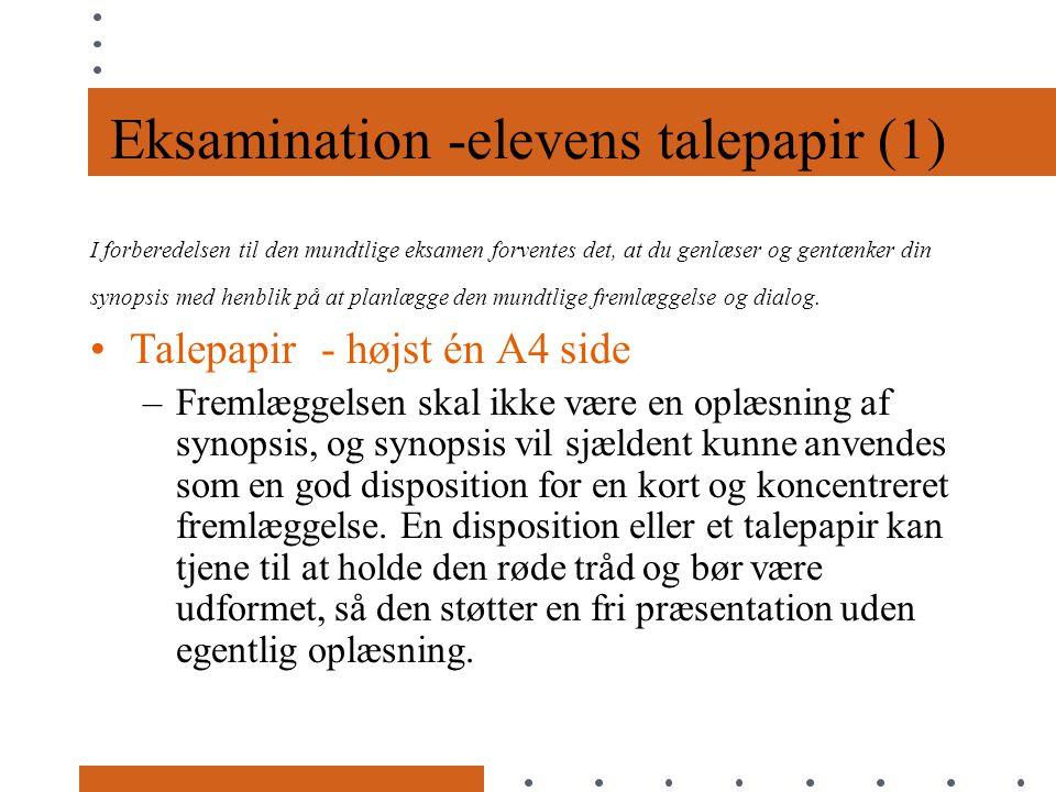 Eksamination -elevens talepapir (1) I forberedelsen til den mundtlige eksamen forventes det, at du genlæser og gentænker din synopsis med henblik på at planlægge den mundtlige fremlæggelse og dialog.