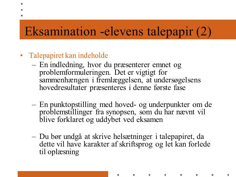 Eksamination -elevens talepapir (2) Talepapiret kan indeholde –En indledning, hvor du præsenterer emnet og problemformuleringen.