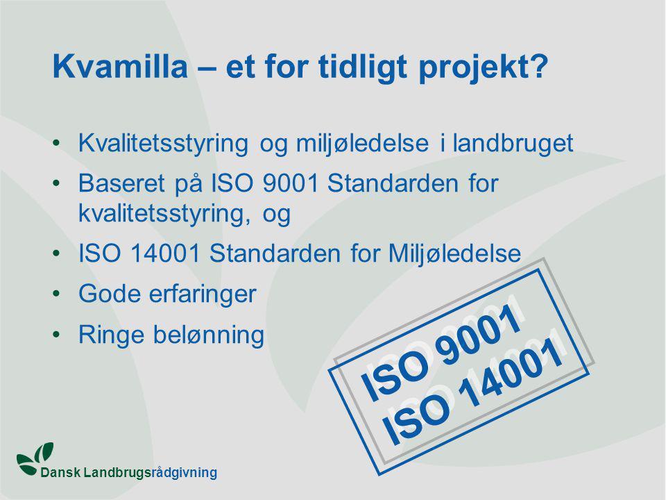 Dansk Landbrugsrådgivning Kvamilla – et for tidligt projekt.