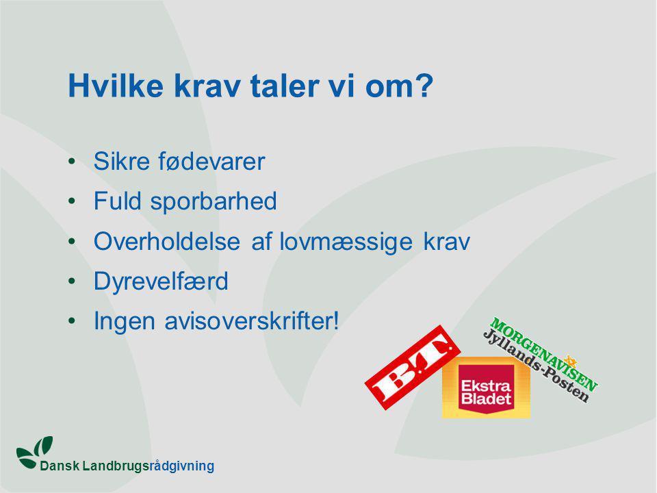 Dansk Landbrugsrådgivning Hvilke krav taler vi om.