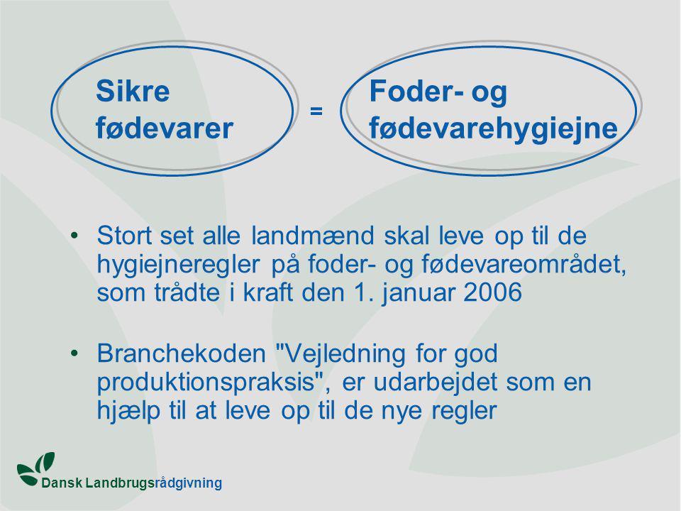 Dansk Landbrugsrådgivning Stort set alle landmænd skal leve op til de hygiejneregler på foder- og fødevareområdet, som trådte i kraft den 1.