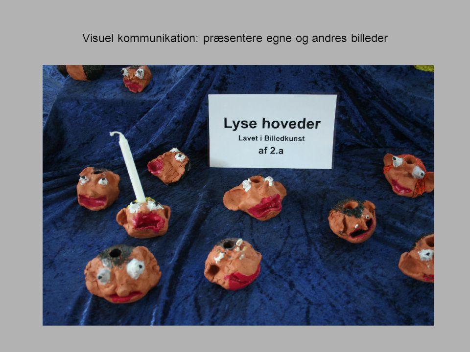 Visuel kommunikation: præsentere egne og andres billeder
