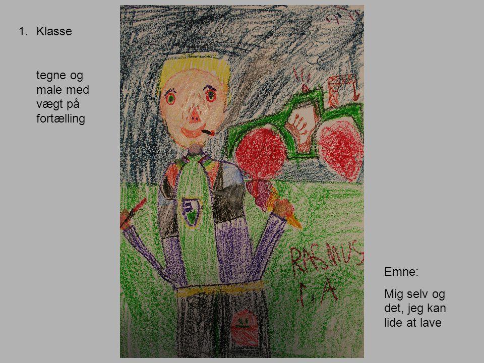 1.Klasse tegne og male med vægt på fortælling Emne: Mig selv og det, jeg kan lide at lave