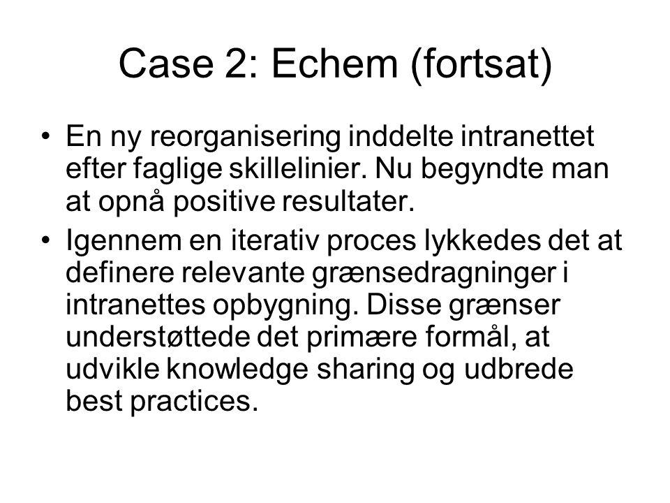 Case 2: Echem (fortsat) En ny reorganisering inddelte intranettet efter faglige skillelinier.