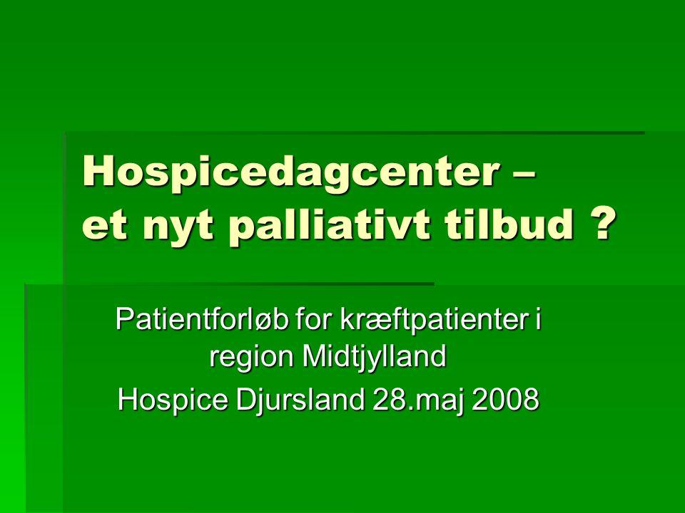 Hospicedagcenter – et nyt palliativt tilbud .