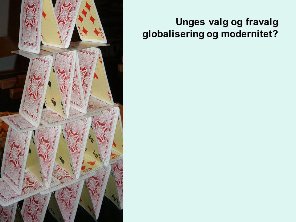 Unges valg og fravalg globalisering og modernitet