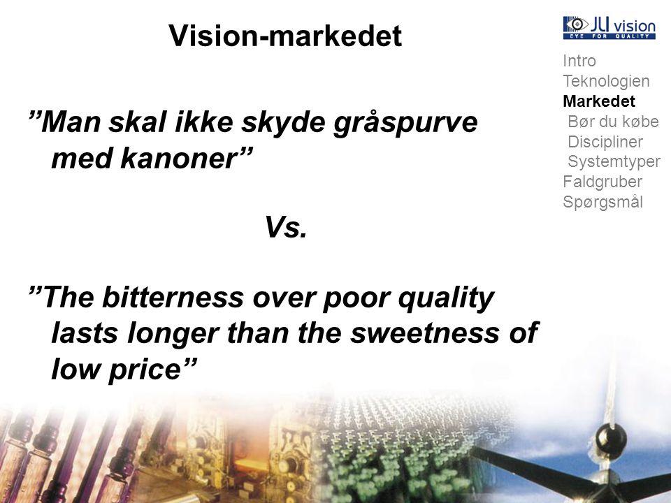 Vision-markedet Man skal ikke skyde gråspurve med kanoner Vs.