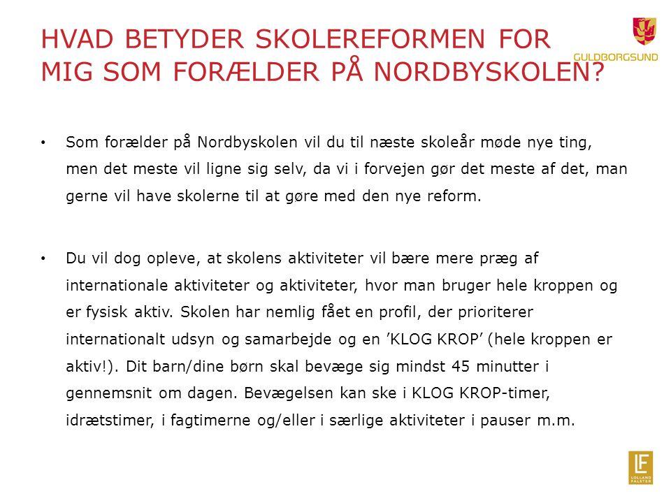 HVAD BETYDER SKOLEREFORMEN FOR MIG SOM FORÆLDER PÅ NORDBYSKOLEN.