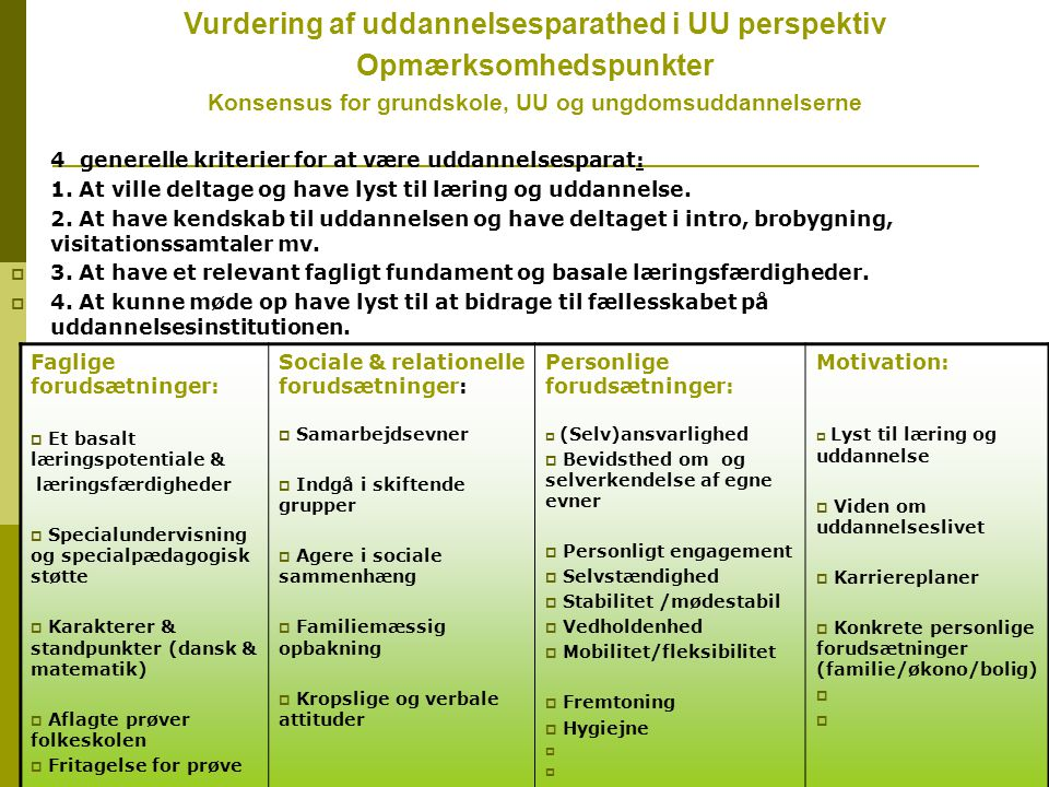 carsten.boetker@uu-vestegnen.dk55  4 generelle kriterier for at være uddannelsesparat:  1.