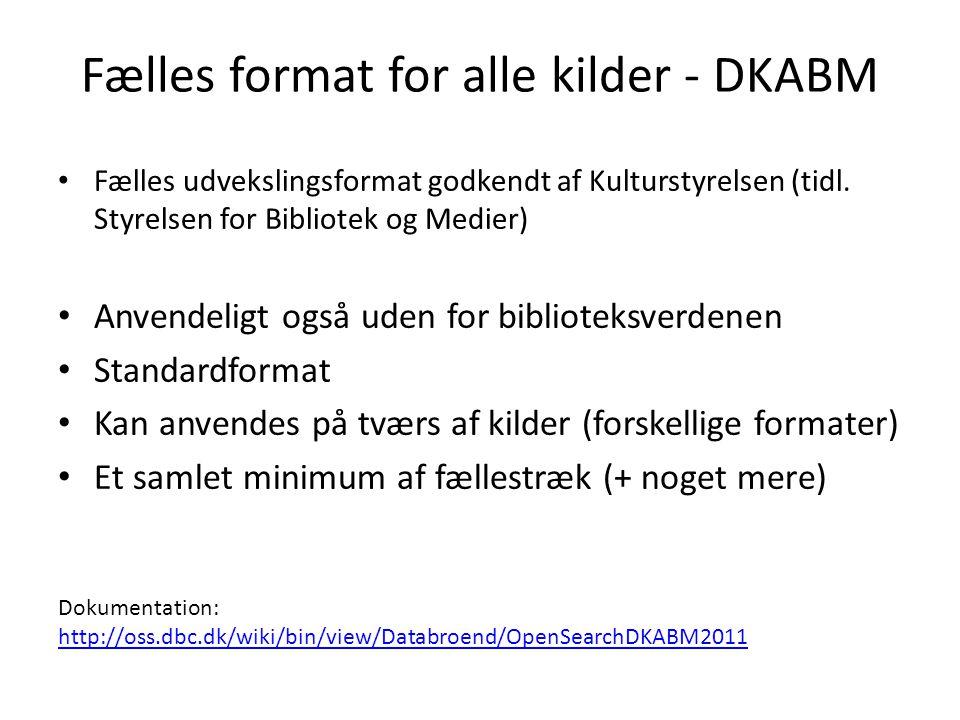 Fælles format for alle kilder - DKABM Fælles udvekslingsformat godkendt af Kulturstyrelsen (tidl.