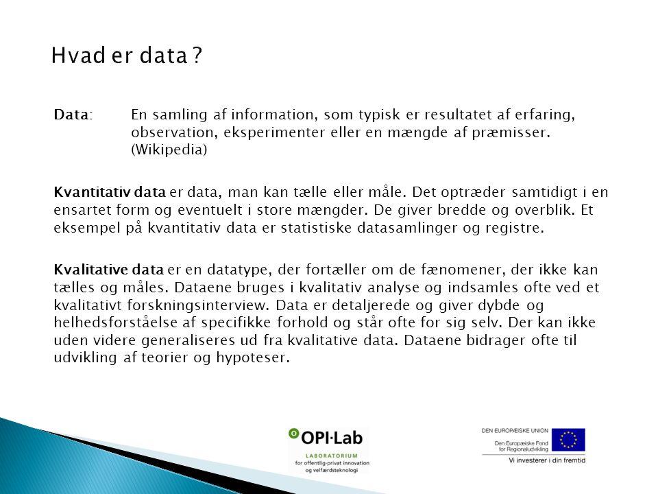 Data: En samling af information, som typisk er resultatet af erfaring, observation, eksperimenter eller en mængde af præmisser.