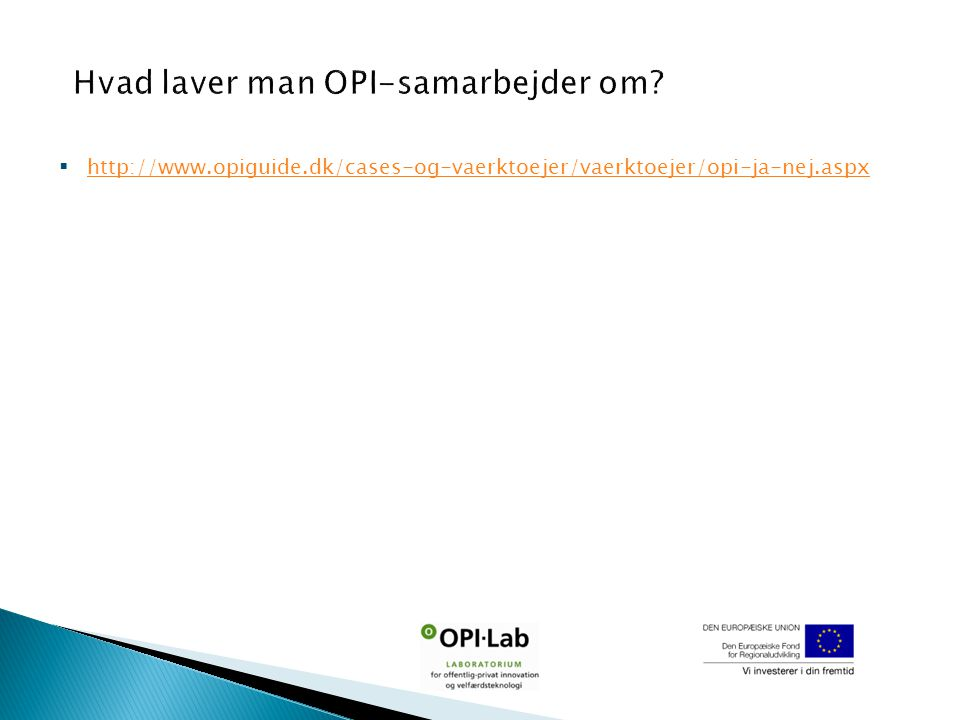  http://www.opiguide.dk/cases-og-vaerktoejer/vaerktoejer/opi-ja-nej.aspx http://www.opiguide.dk/cases-og-vaerktoejer/vaerktoejer/opi-ja-nej.aspx