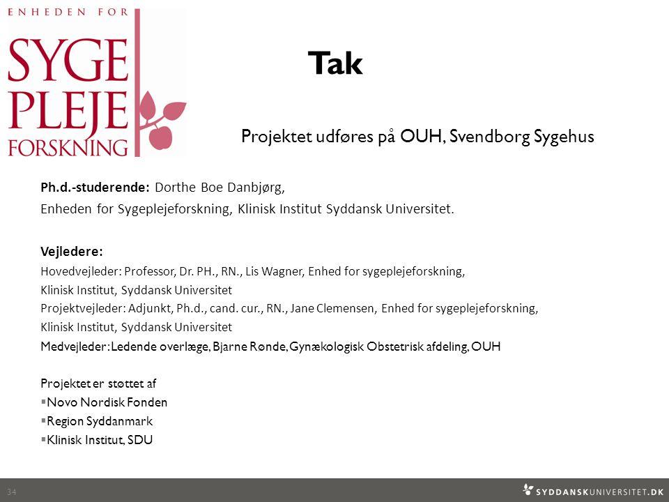 Tak Projektet udføres på OUH, Svendborg Sygehus Ph.d.-studerende: Dorthe Boe Danbjørg, Enheden for Sygeplejeforskning, Klinisk Institut Syddansk Universitet.