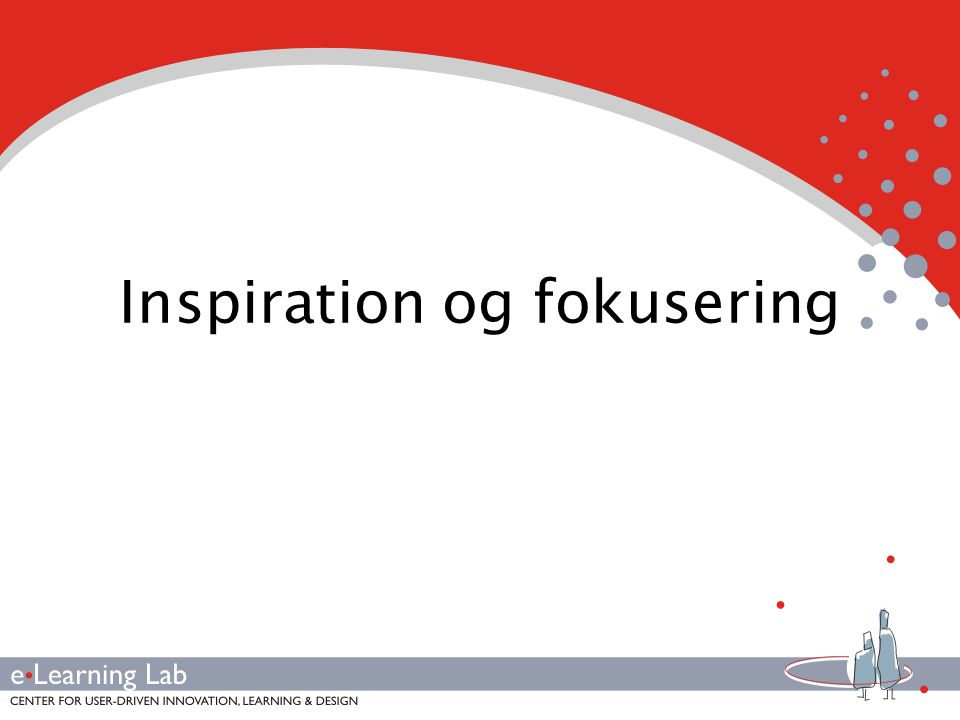 Inspiration og fokusering