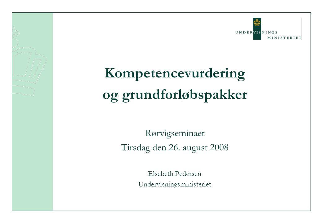 Kompetencevurdering og grundforløbspakker Rørvigseminaet Tirsdag den 26.