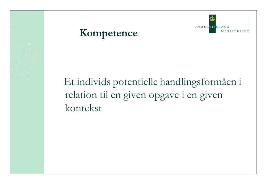 Kompetence Et individs potentielle handlingsformåen i relation til en given opgave i en given kontekst