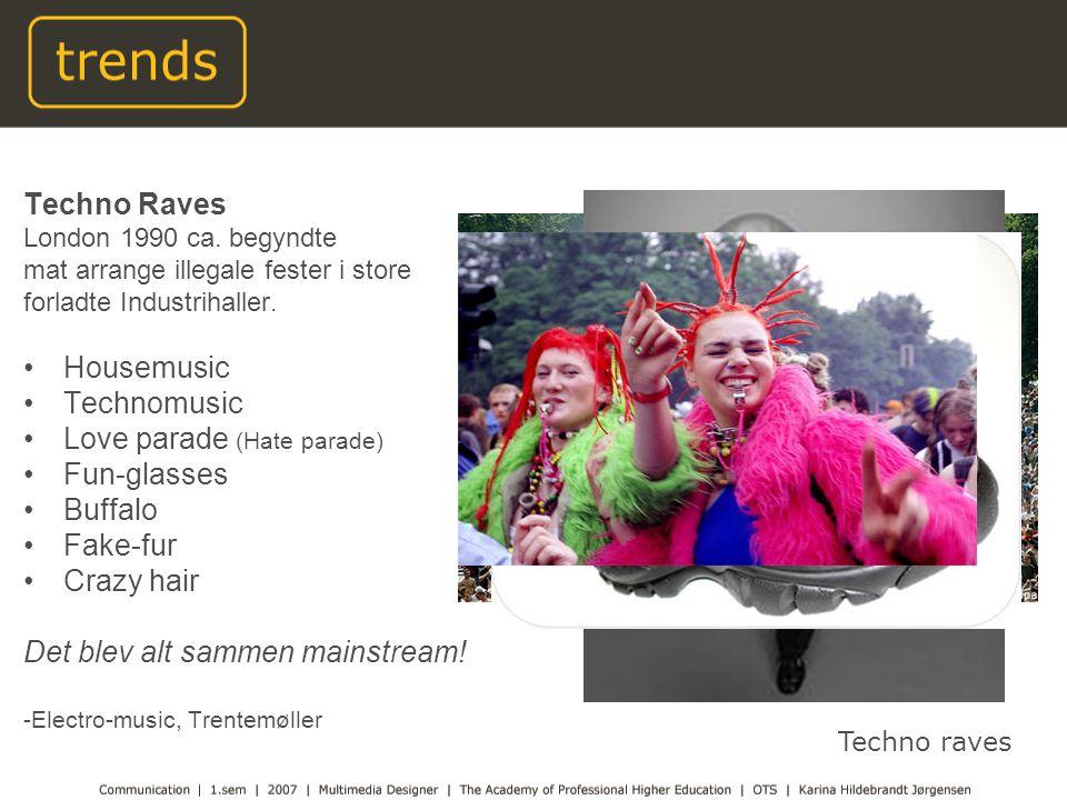 Techno Raves London 1990 ca. begyndte mat arrange illegale fester i store forladte Industrihaller.