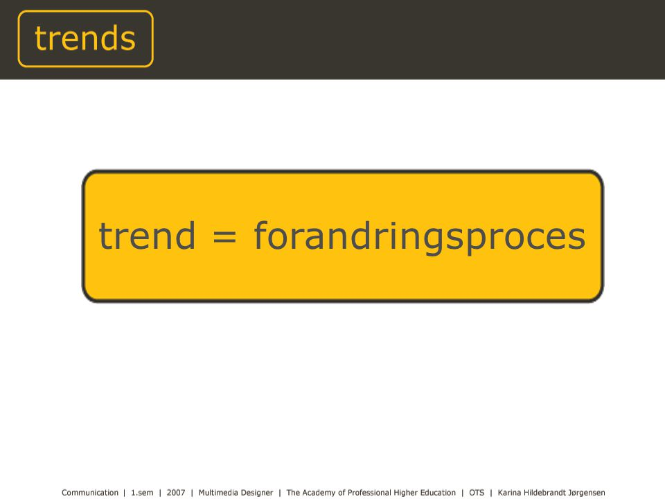 trend = forandringsproces