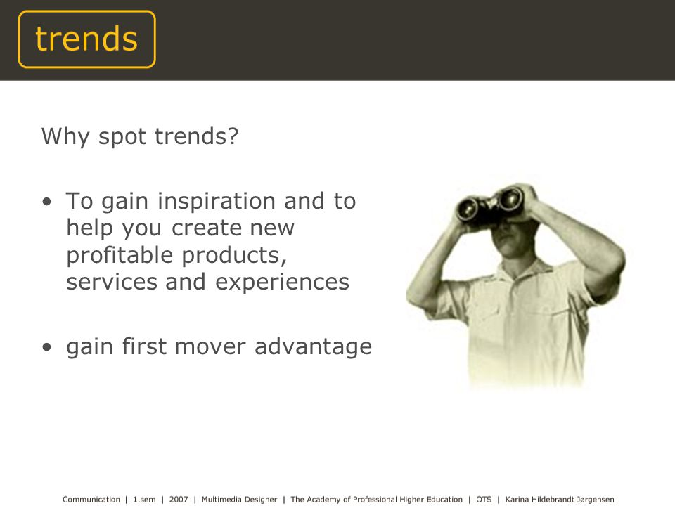 Why spot trends.